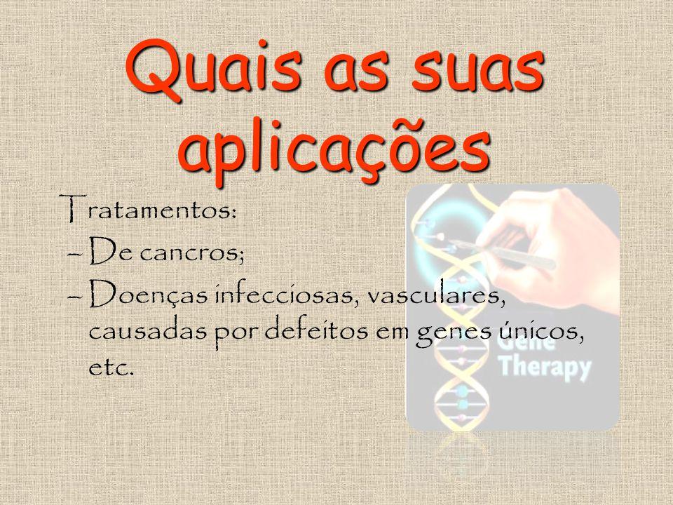 Terapia Génica É a inserção de genes nas células e tecidos de um indivíduo, directamente ou após recolhidos, para o tratamento de uma doença, em espec