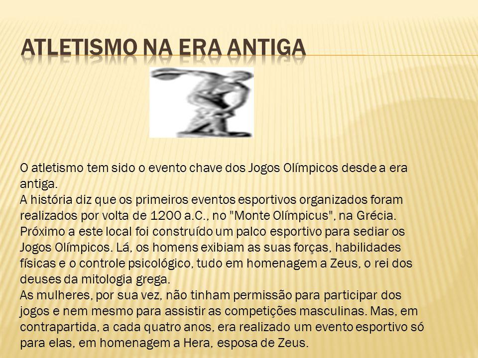 O atletismo tem sido o evento chave dos Jogos Olímpicos desde a era antiga. A história diz que os primeiros eventos esportivos organizados foram reali