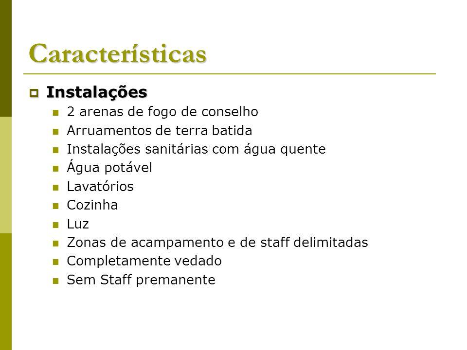 Características Instalações Instalações 2 arenas de fogo de conselho Arruamentos de terra batida Instalações sanitárias com água quente Água potável L