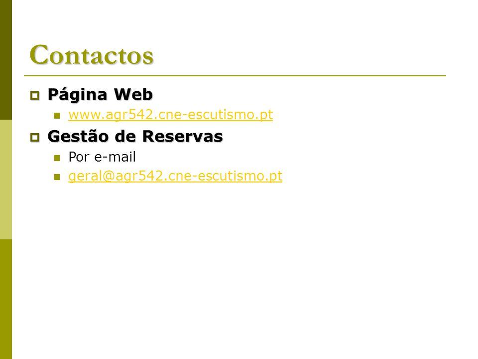 Contactos Página Web Página Web www.agr542.cne-escutismo.pt Gestão de Reservas Gestão de Reservas Por e-mail geral@agr542.cne-escutismo.pt