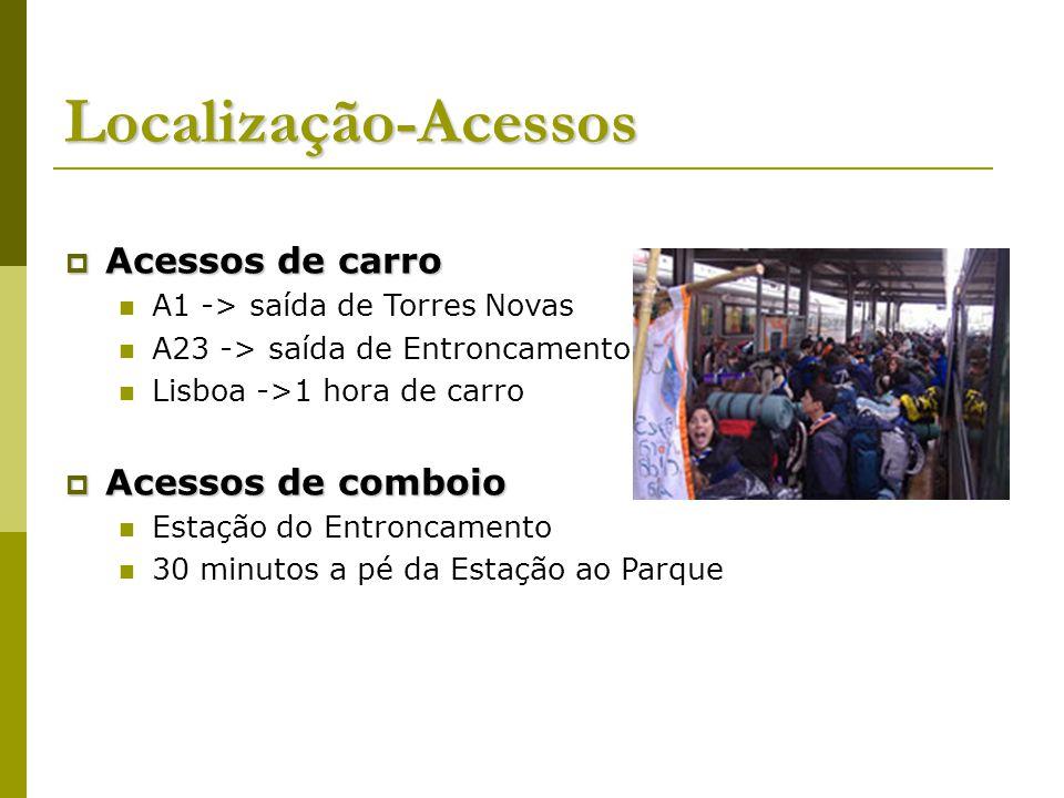 Localização-Acessos Acessos de carro Acessos de carro A1 -> saída de Torres Novas A23 -> saída de Entroncamento Lisboa ->1 hora de carro Acessos de co