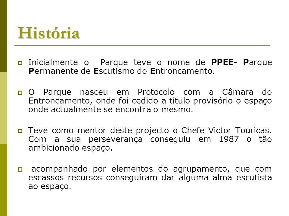 Inicialmente o Parque teve o nome de PPEE- Parque Permanente de Escutismo do Entroncamento. O Parque nasceu em Protocolo com a Câmara do Entroncamento