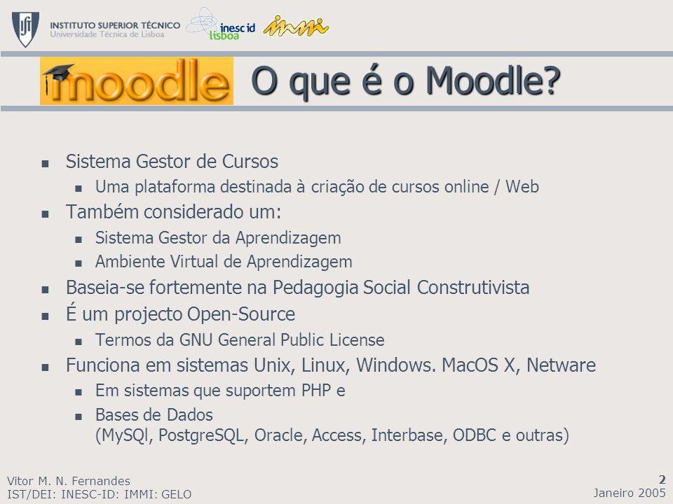 O que é o Moodle? O que é o Moodle? Sistema Gestor de Cursos Uma plataforma destinada à criação de cursos online / Web Também considerado um: Sistema