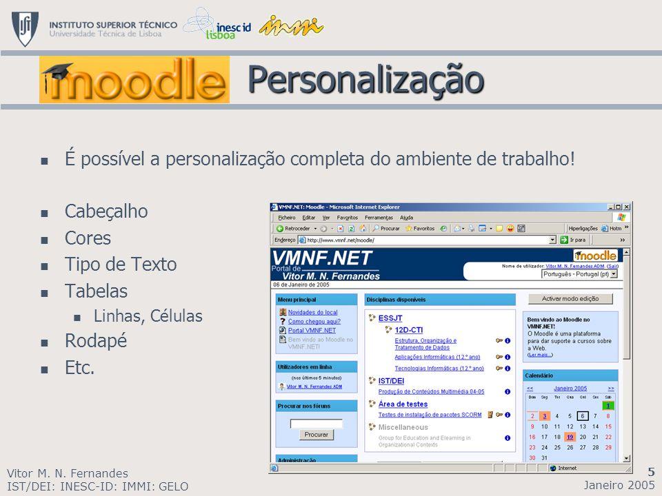 Personalização Personalização É possível a personalização completa do ambiente de trabalho! Cabeçalho Cores Tipo de Texto Tabelas Linhas, Células Roda
