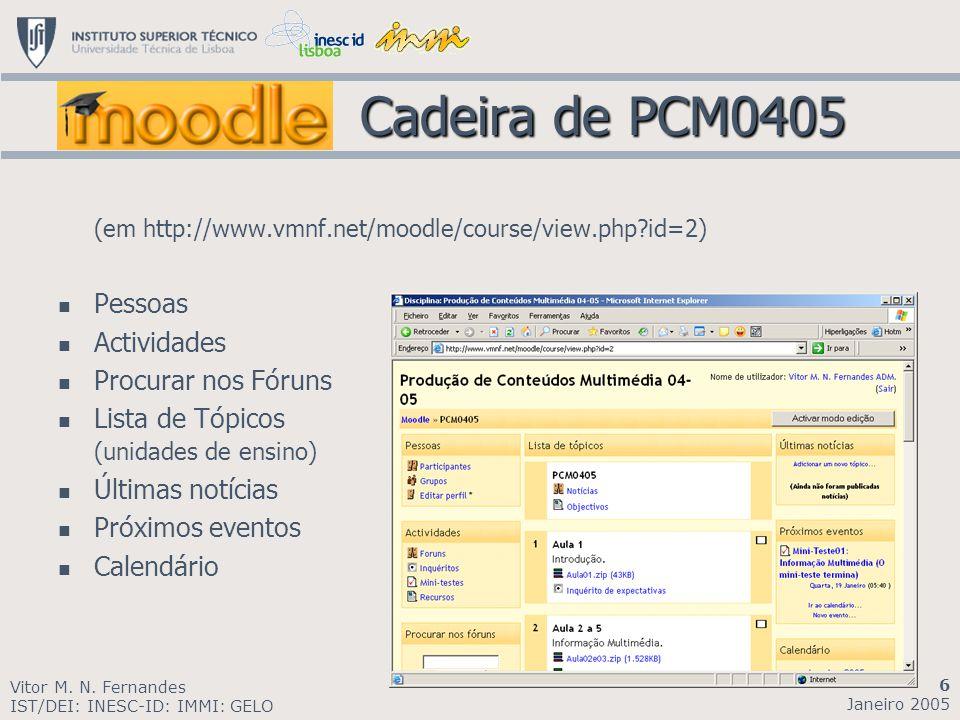 Cadeira de PCM0405 (em http://www.vmnf.net/moodle/course/view.php?id=2) Pessoas Actividades Procurar nos Fóruns Lista de Tópicos (unidades de ensino)