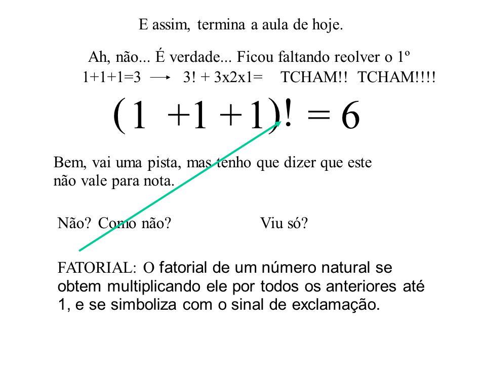 Vamos agora nos que são um pouquinho mais complicados O 4º 444 = 6 + + O 9º 999 = 6 888 = 6 x - E o 8º .