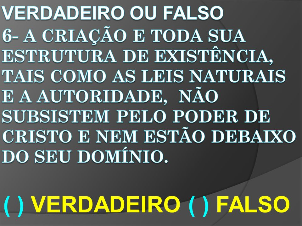 ( ) VERDADEIRO ( ) FALSO