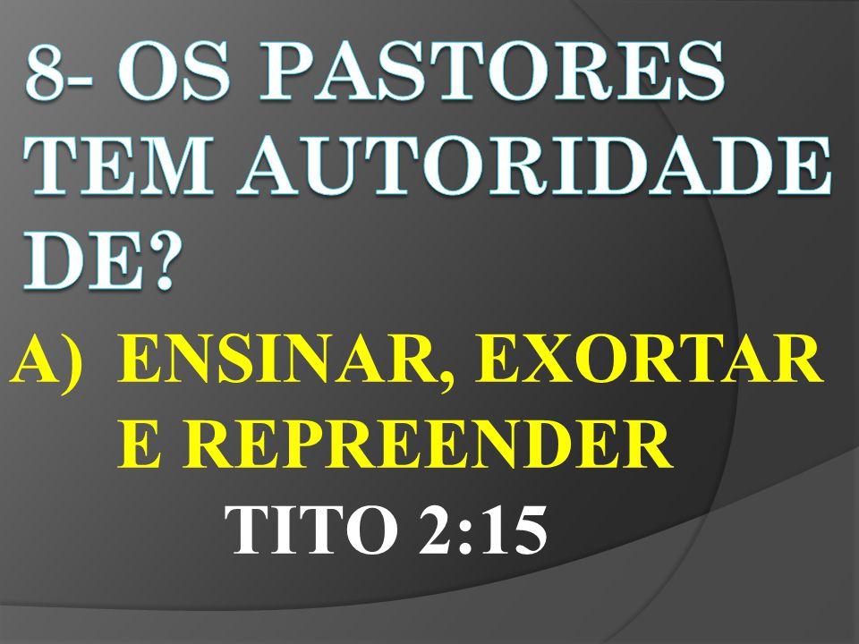 A)ENSINAR, EXORTAR E REPREENDER TITO 2:15