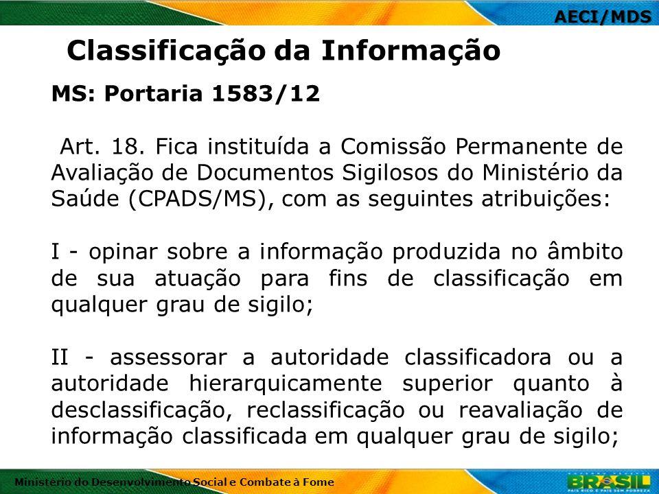 AECI/MDS Ministério do Desenvolvimento Social e Combate à Fome MS: Portaria 1583/12 Art. 18. Fica instituída a Comissão Permanente de Avaliação de Doc