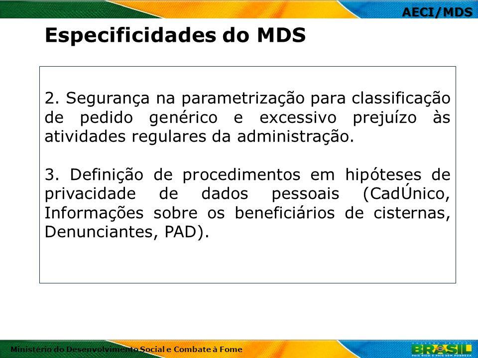 AECI/MDS Ministério do Desenvolvimento Social e Combate à Fome 2. Segurança na parametrização para classificação de pedido genérico e excessivo prejuí