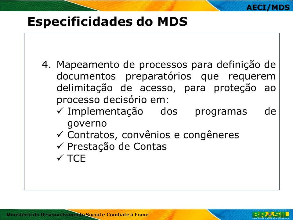 AECI/MDS Ministério do Desenvolvimento Social e Combate à Fome 4.Mapeamento de processos para definição de documentos preparatórios que requerem delim
