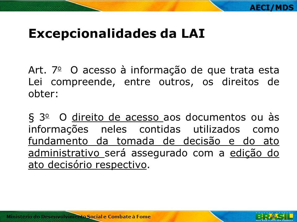 Art. 7 o O acesso à informação de que trata esta Lei compreende, entre outros, os direitos de obter: § 3 o O direito de acesso aos documentos ou às in