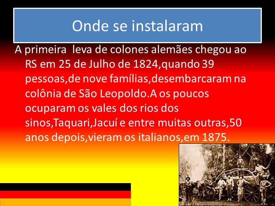 Onde se instalaram A primeira leva de colones alemães chegou ao RS em 25 de Julho de 1824,quando 39 pessoas,de nove famílias,desembarcaram na colônia