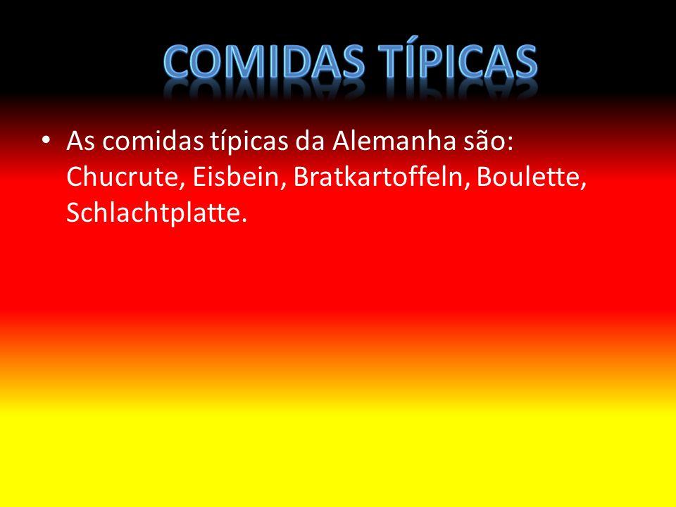 As comidas típicas da Alemanha são: Chucrute, Eisbein, Bratkartoffeln, Boulette, Schlachtplatte.