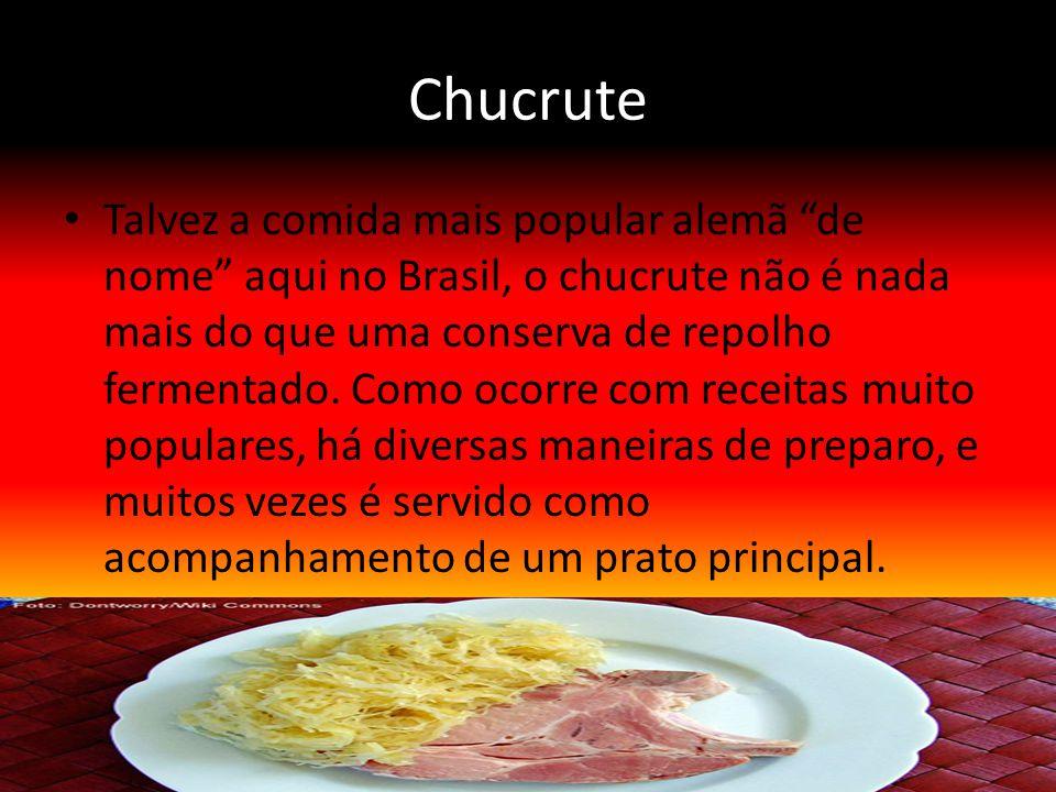 Chucrute Talvez a comida mais popular alemã de nome aqui no Brasil, o chucrute não é nada mais do que uma conserva de repolho fermentado. Como ocorre