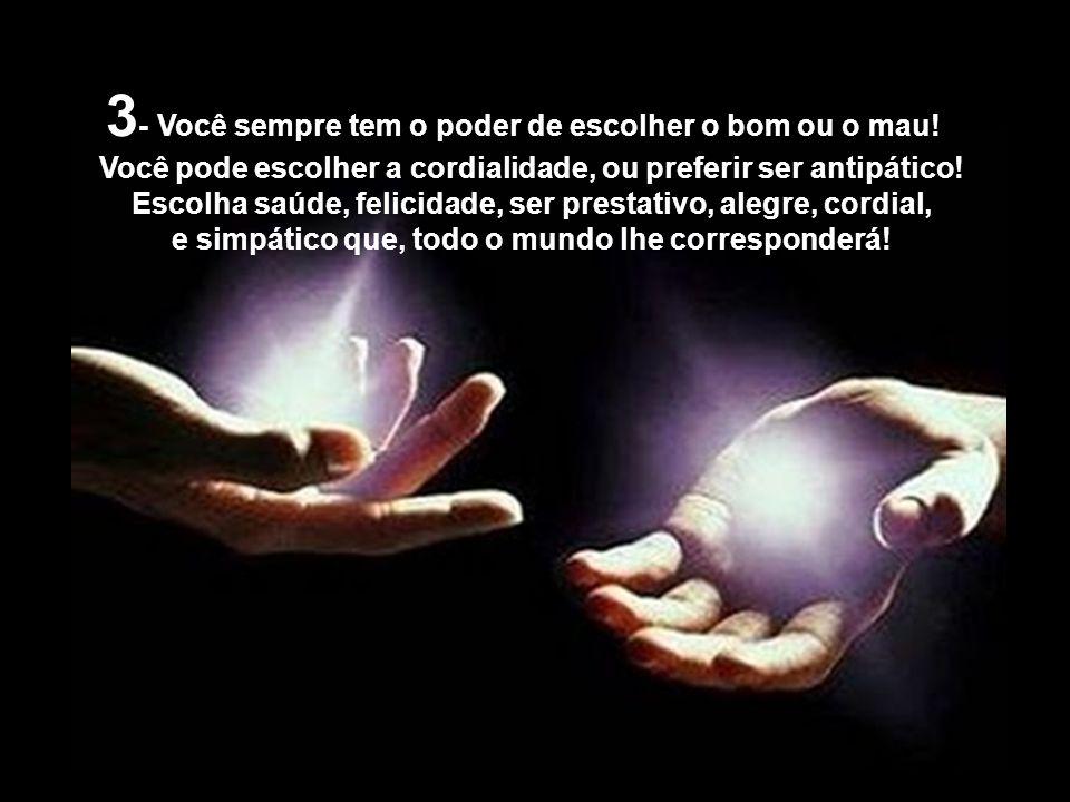 2 - O seu subconsciente, nunca discute com você se está correto ou não! Ele apenas aceita o que, a sua mente consciente determinar!