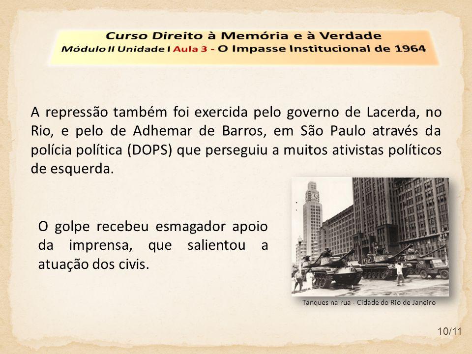 10/11 O golpe recebeu esmagador apoio da imprensa, que salientou a atuação dos civis.