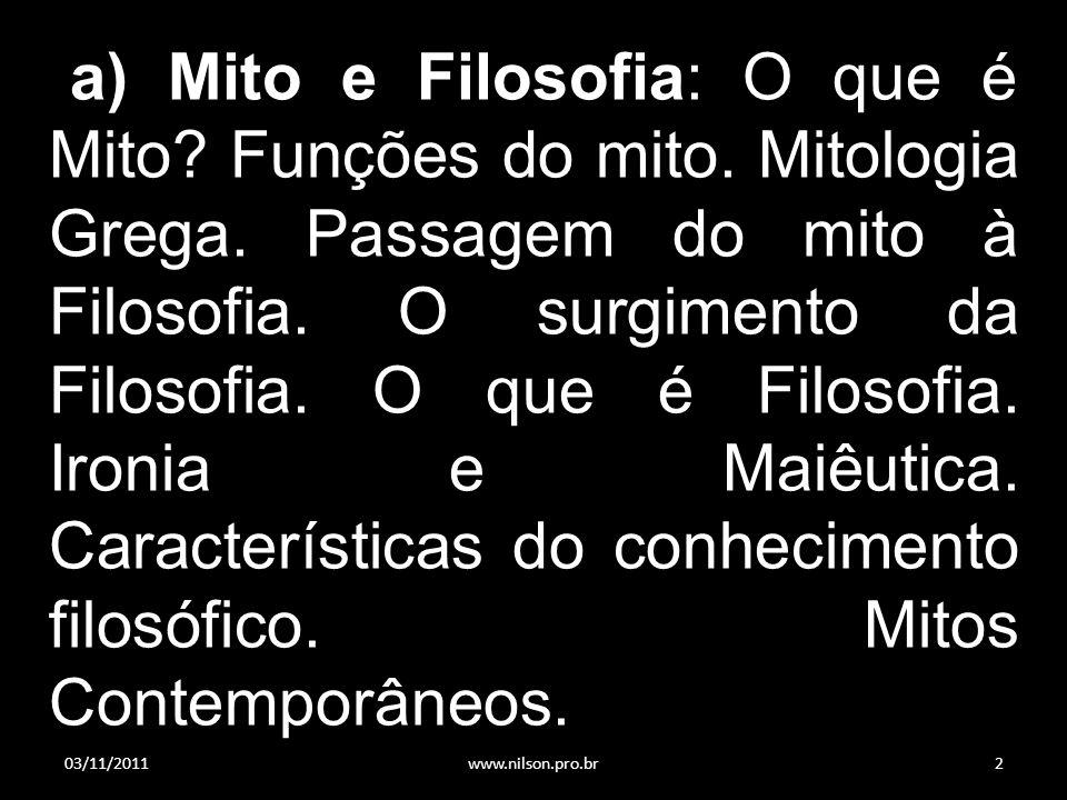 a) Mito e Filosofia: O que é Mito.Funções do mito.