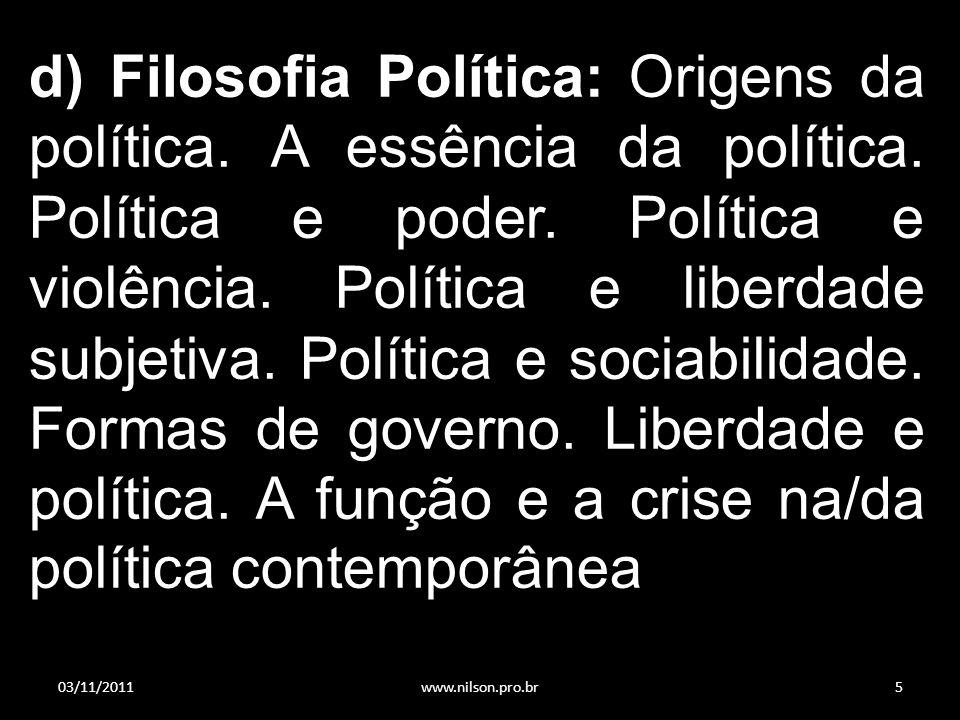 d) Filosofia Política: Origens da política.A essência da política.