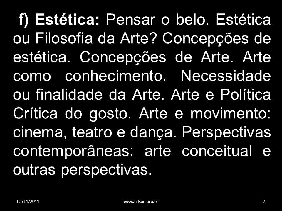 f) Estética: Pensar o belo.Estética ou Filosofia da Arte.