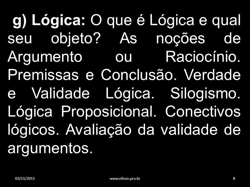 g) Lógica: O que é Lógica e qual seu objeto.As noções de Argumento ou Raciocínio.