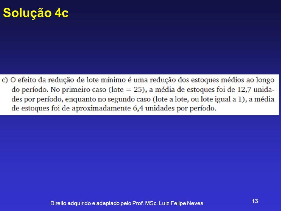 Direito adquirido e adaptado pelo Prof. MSc. Luiz Felipe Neves 13 Solução 4c