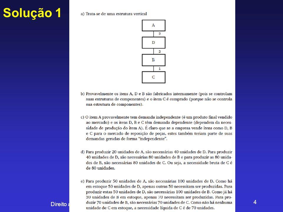 Direito adquirido e adaptado pelo Prof. MSc. Luiz Felipe Neves 4 Solução 1
