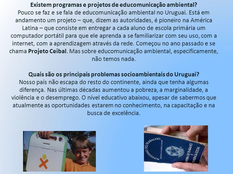 Existem programas e projetos de educomunicação ambiental? Pouco se faz e se fala de educomunicação ambiental no Uruguai. Está em andamento um projeto