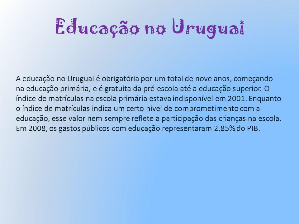 Educação no Uruguai A educação no Uruguai é obrigatória por um total de nove anos, começando na educação primária, e é gratuita da pré-escola até a ed