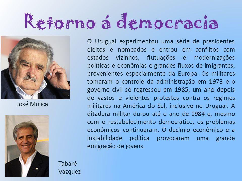 Retorno á democracia O Uruguai experimentou uma série de presidentes eleitos e nomeados e entrou em conflitos com estados vizinhos, flutuações e moder