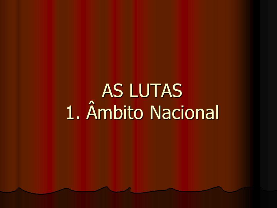 AS LUTAS 1. Âmbito Nacional