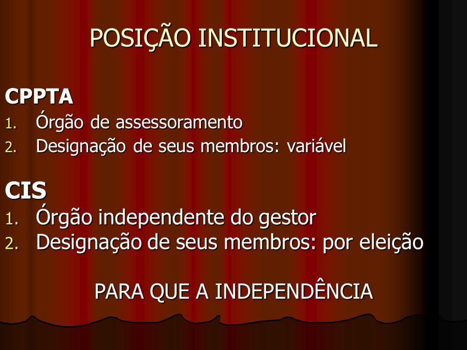 POSIÇÃO INSTITUCIONAL CPPTA 1.Órgão de assessoramento 2.