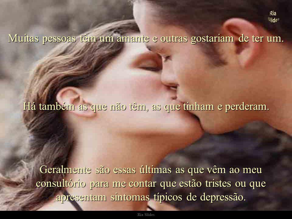 Ria Slides Por favor, não se contente com ir levando ; procure um amante, seja também um amante e um protagonista...