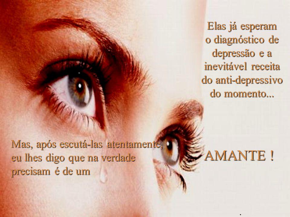 Ria Slides Elas já esperam o diagnóstico de depressão e a inevitável receita do anti-depressivo do momento...