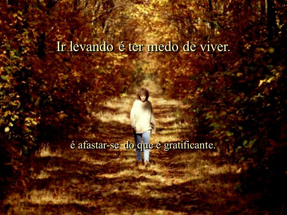Ria Slides Ir levando é ter medo de viver.Ir levando é ter medo de viver.