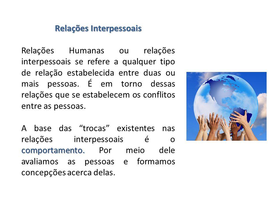 Relações Interpessoais Relações Humanas ou relações interpessoais se refere a qualquer tipo de relação estabelecida entre duas ou mais pessoas. É em t