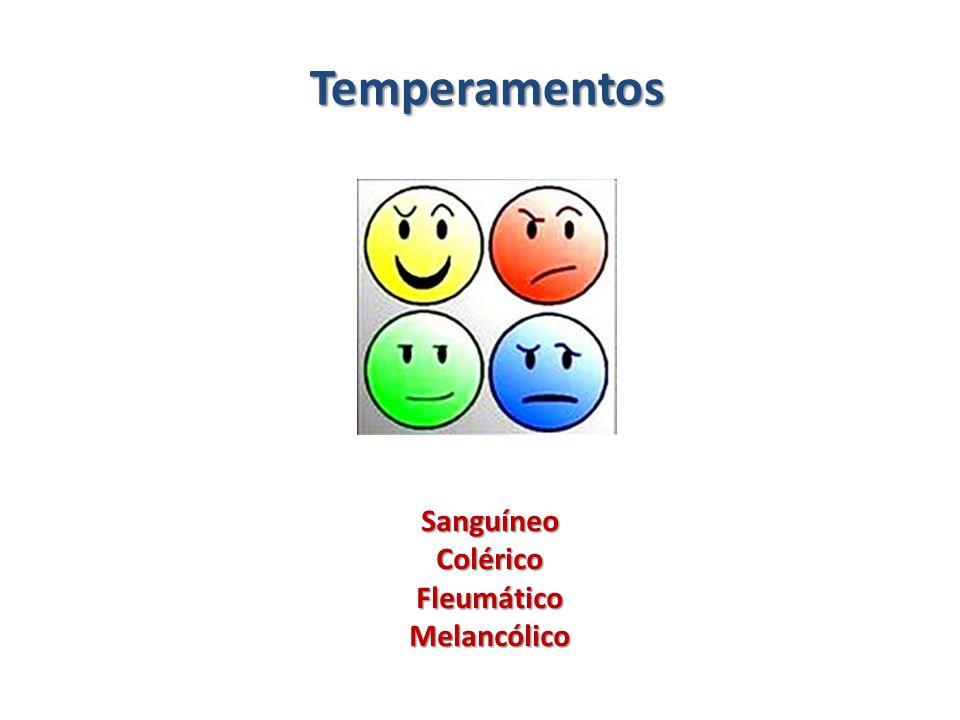 Temperamentos SanguíneoColéricoFleumáticoMelancólico