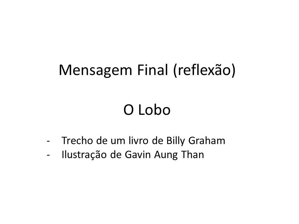 Mensagem Final (reflexão) O Lobo -Trecho de um livro de Billy Graham -Ilustração de Gavin Aung Than