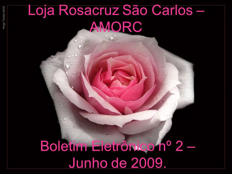 Loja Rosacruz São Carlos – AMORC Boletim Eletrônico nº 2 – Junho de 2009.