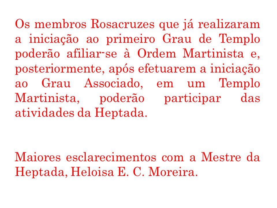 Os membros Rosacruzes que já realizaram a iniciação ao primeiro Grau de Templo poderão afiliar-se à Ordem Martinista e, posteriormente, após efetuarem