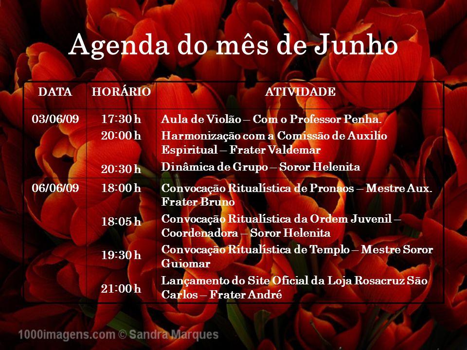 Agenda do mês de Junho DATAHORÁRIOATIVIDADE 03/06/0917:30 h 20:00 h 20:30 h Aula de Violão – Com o Professor Penha. Harmonização com a Comissão de Aux