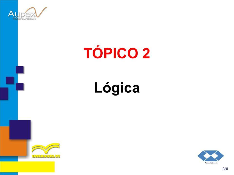 TÓPICO 2 Lógica 8/#