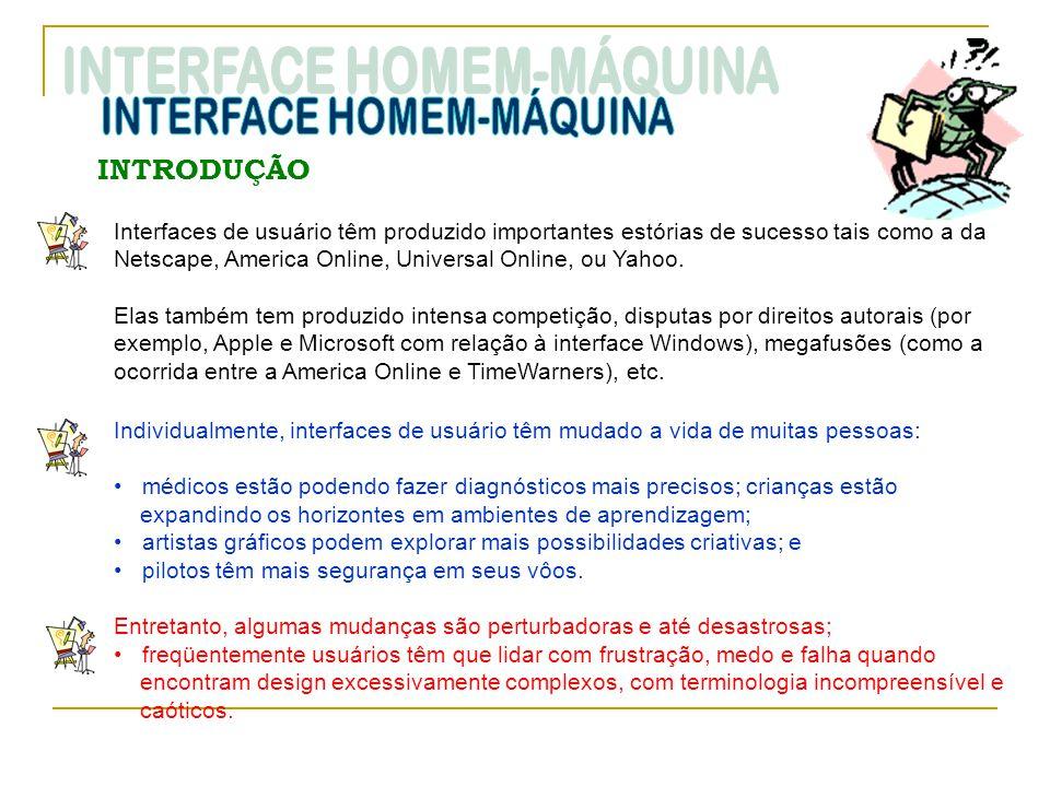 INTRODUÇÃO Interfaces de usuário têm produzido importantes estórias de sucesso tais como a da Netscape, America Online, Universal Online, ou Yahoo. El