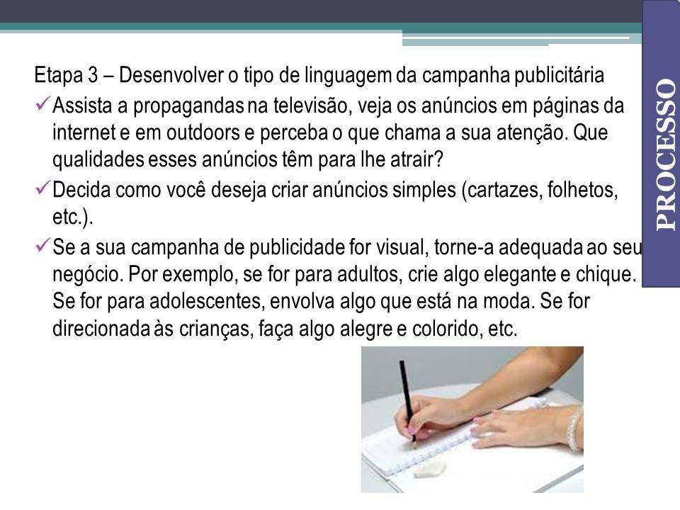 Etapa 3 – Desenvolver o tipo de linguagem da campanha publicitária Assista a propagandas na televisão, veja os anúncios em páginas da internet e em ou