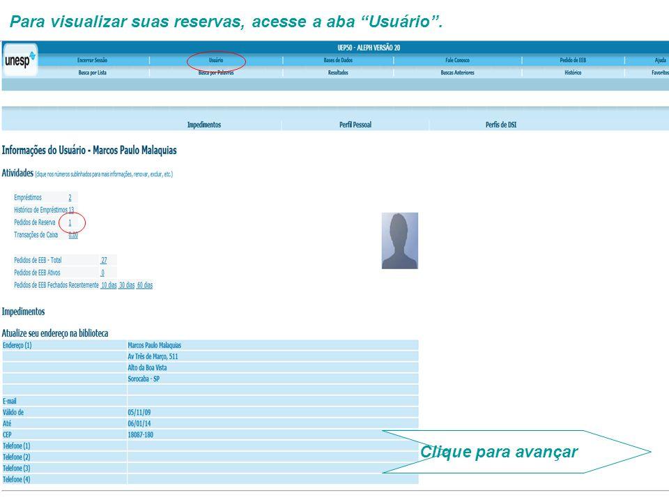 Para visualizar suas reservas, acesse a aba Usuário. Clique para avançar