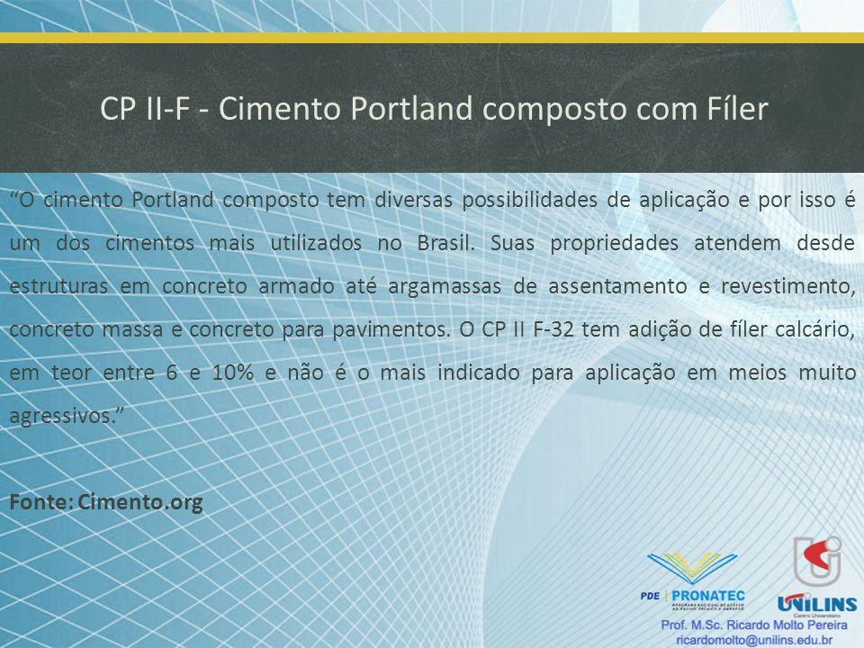 CP II-F - Cimento Portland composto com Fíler O cimento Portland composto tem diversas possibilidades de aplicação e por isso é um dos cimentos mais u
