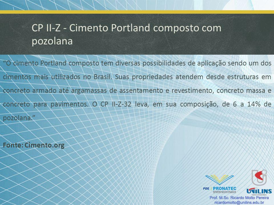 CP II-Z - Cimento Portland composto com pozolana O cimento Portland composto tem diversas possibilidades de aplicação sendo um dos cimentos mais utili