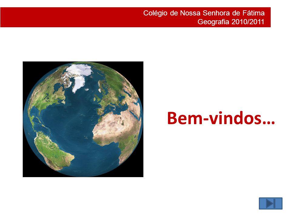 Colégio de Nossa Senhora de Fátima Geografia 2010/2011 Conteúdos a leccionar T EMA A – A T ERRA : ESTUDOS E REPRESENTAÇÕES T EMA B – M EIO N ATURAL