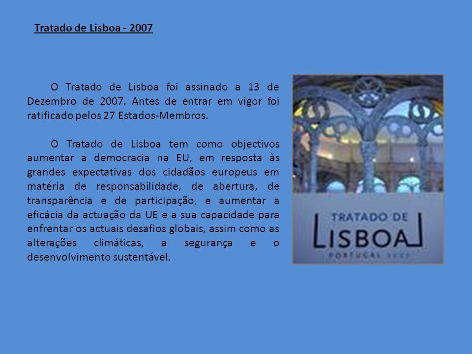 O Tratado de Lisboa foi assinado a 13 de Dezembro de 2007.