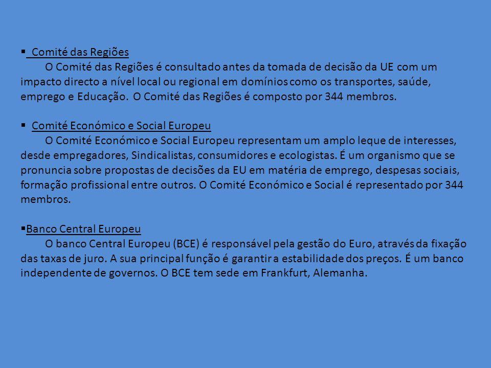 Comité das Regiões O Comité das Regiões é consultado antes da tomada de decisão da UE com um impacto directo a nível local ou regional em domínios como os transportes, saúde, emprego e Educação.